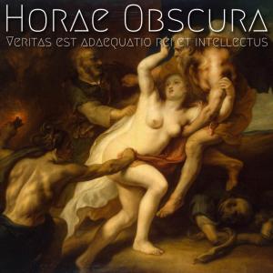 Horae Obscura XVII ∴ Veritas est adaequatio rei et intellectus