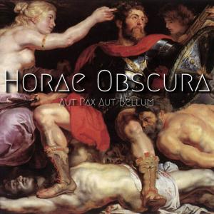 Horae Obscura XIX ∴ Aut pax aut bellum