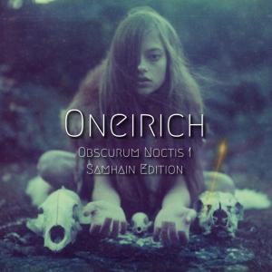 Oneirich ∴ Obscurum Noctis 1 ∴ Samhain Edition