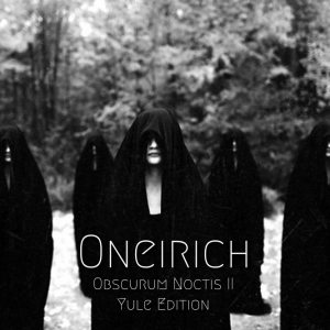 Oneirich ∴ Obscurum Noctis 2 ∴ Yule Edition