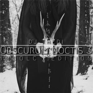 Thedi ∴ Obscurum Noctis 3 ∴ Imbolc Edition