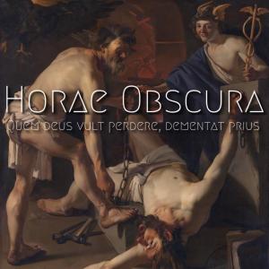 Horae Obscura XXXVI - Quem deus vult perdere, dementat prius - cover