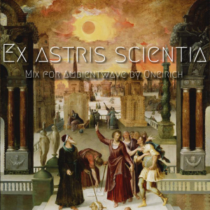 """Oneirich – Ex astris scientia mix for Ambient Wave's """"Other Planets"""""""