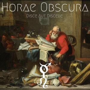 Horae Obscura XLVI ∴ Disce Aut Discede
