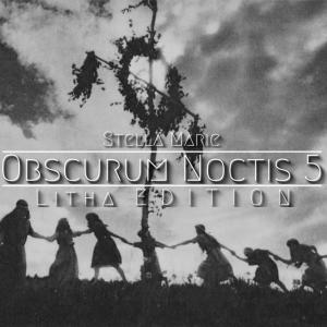 Stella Marie ∴ Obscurum Noctis 5 ∴ Litha