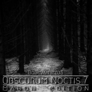 Obscurum Noctis 7 - Mabon Edition - Bobé Van Jézu