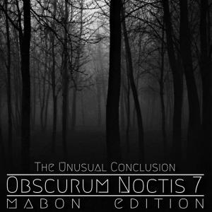 Obscurum Noctis 7 ∴ The Unusual Conclusion