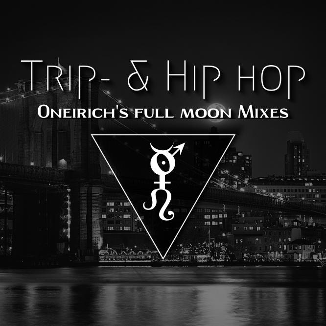 Oneirich – Trip- & Hip Hop Mix