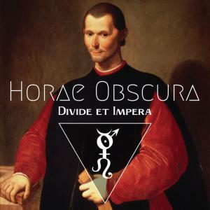 Horae Obscura LII ∴ Divide et Impera