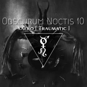 Obscurum Noctis 10 - Imbolc Edition - Xaero