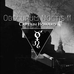 Obscurum Noctis 11 - Ostara Edition - Captain Howard