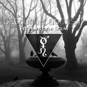 Obscurum Noctis 11 - Ostara Edition - Technology Scum