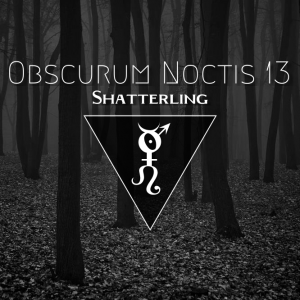 obscurum-noctis-13-mabon-edition-featuring-traumatic-label-shatterling