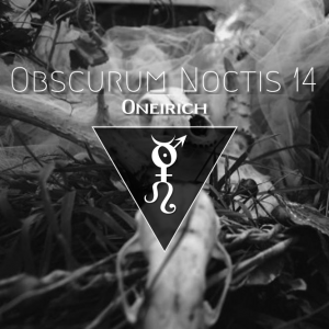 Mix set by Oneirich for the 14th Obscurum Noctis